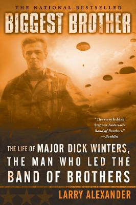 """Image for """"Biggest Brother: The Life Of Major Dick Winters, The Man Who Led The Band of Brothers"""""""