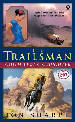 Image for South Texas Slaughter (The Trailsman, No. 297)