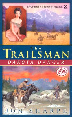 Image for The Trailsman #299: Dakota Danger (Trailsman)