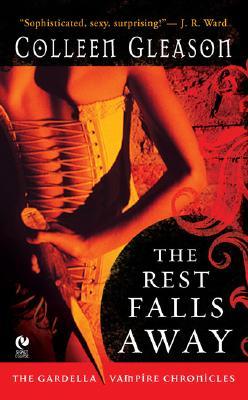 The Rest Falls Away (Gardella Vampire Chronicles, Book 1), Colleen Gleason