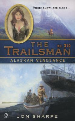 Image for Alaskan Vengeance (Trailsman #310)
