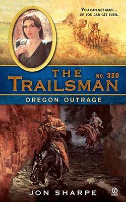 Image for The Trailsman #320: Oregon Outrage (Trailsman)