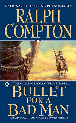 Image for Ralph Compton Bullet For a Bad Man (Ralph Compton Novels)
