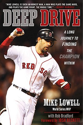 Deep Drive: A Long Journey to Finding the Champion Within, Lowell, Mike; Bradford, Rob
