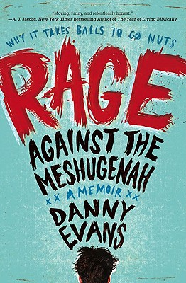 Rage Against the Meshugenah: Why it Takes Balls to Go Nuts, Evans, Danny