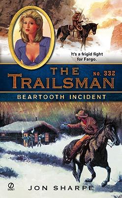 """Beartooth Incident (The Trailsman, No. 332)"", ""Sharpe, Jon"""