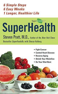 Image for Superhealth: 6 Simple Steps, 6 Easy Weeks, 1 Longer, Healthier Life