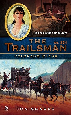 "The Trailsman #334: Colorado Clash, ""Sharpe, Jon"""