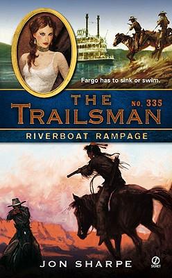 """Riverboat Rampage (Trailsman, No. 335)"", ""Sharpe, Jon"""