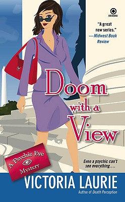 Doom with a View (Psychic Eye Mysteries, Book 7), Victoria Laurie