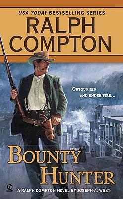 Bounty Hunter (Ralph Compton Western Series), Compton, Ralph; West, Joseph A.