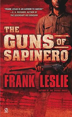 The Guns of Sapinero (Signet Historical Fiction), Frank Leslie