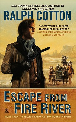 Escape From Fire River, Ralph Cotton