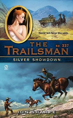 The Trailsman #337: Silver Showdown, Jon Sharpe