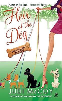 Heir of the Dog: A Dog Walker Mystery, Judi McCoy