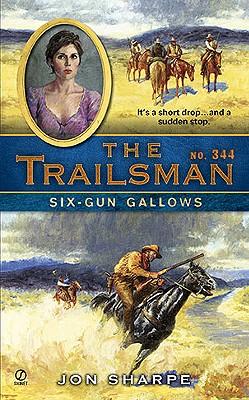 Six-Gun Gallows (Trailsman #344), Jon Sharpe