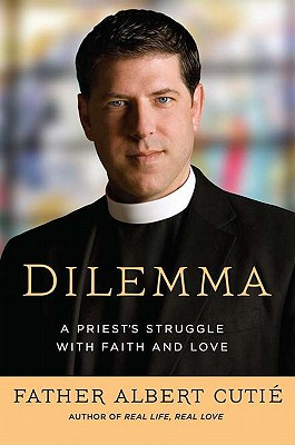 Image for Dilemma: A Priest's Struggle with Faith and Love