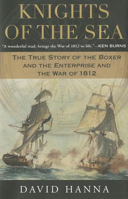 Image for Knights of the Sea : The True Story of the Boxer and the Enterprise and the War of 1812