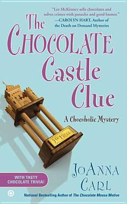 The Chocolate Castle Clue: A Chocoholic Mystery, JoAnna Carl