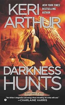 Darkness Hunts (Dark Angels), Keri Arthur