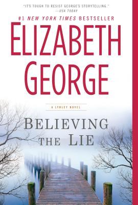 Believing the Lie: An Inspector Lynley Novel, Elizabeth George