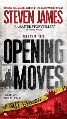 Image for Opening Moves: The Bowers Files (Patrick Bowers)
