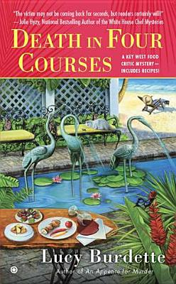 Death in Four Courses  A Key West Food Critic Mystery, Burdette, Lucy