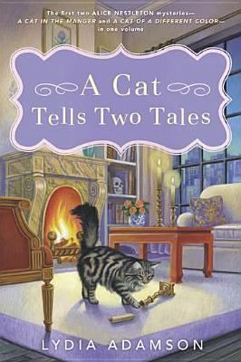 A Cat Tells Two Tales (Alice Nestleton Mysteries), Adamson, Lydia