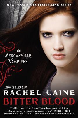 Bitter Blood (Morganville Vampires, Book 13), Rachel Caine