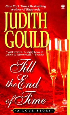 Till the End of Time: A Love Story, JUDITH GOULD