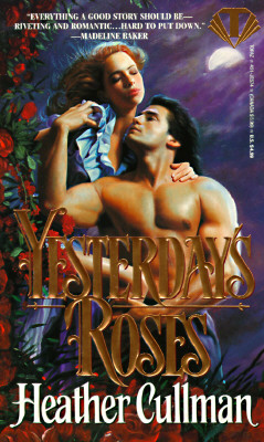Image for Yesterday's Roses (Topaz Historical Romances)