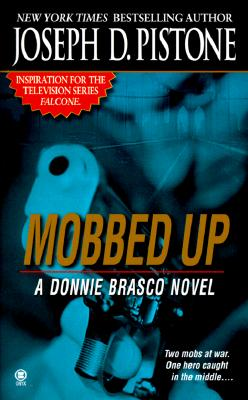 Mobbed Up: A Donnie Brasco Novel, JOSEPH D. PISTONE, JOHN LUTZ