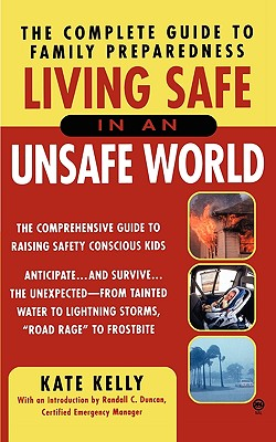 Image for Living Safe in an Unsafe World: The Complete Guide to Family Preparedness