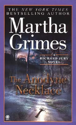 The Anodyne Necklace (Richard Jury Mystery), Grimes, Martha