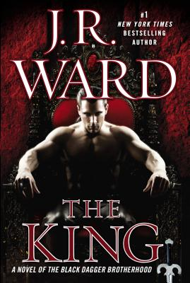 The King: A Novel of the Black Dagger Brotherhood, J.R. Ward