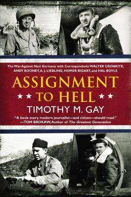 Image for ASIGNMENT TO HELL THE WAR AGAINST NAZI GERMANY WITH CORRESPONDENTS...