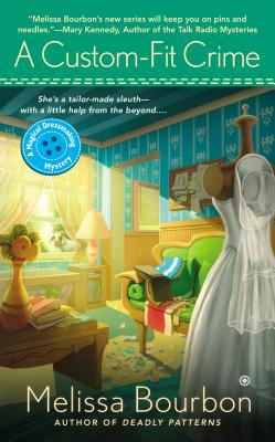 A Custom-Fit Crime: A Magical Dressmaking Mystery, Bourbon, Melissa