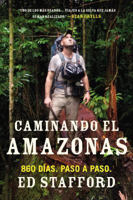 Image for Caminando el Amazonas: 860 días. Paso a paso. (Spanish Edition)