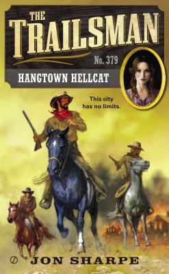 The Trailsman #379: Hangtown Hellcat, Jon Sharpe