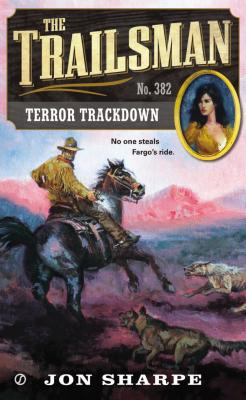 The Trailsman #382: Terror Trackdown, Jon Sharpe