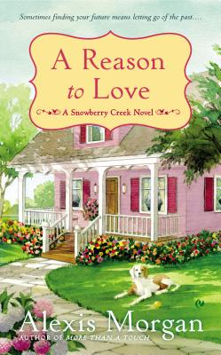 Image for A Reason to Love: A Snowberry Creek Novel