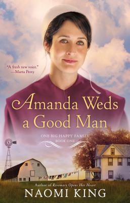 Amanda Weds a Good Man: One Big Happy Family, Book One, King, Naomi