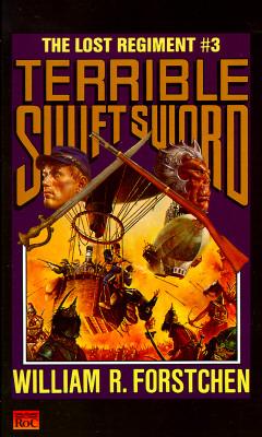 Image for Terrible Swift Sword (Lost Regiment #3)