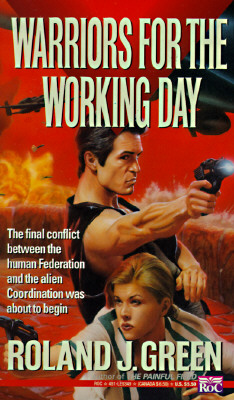 Warriors for the Working Day (Starcruiser Shenandoah), Roland J. Green