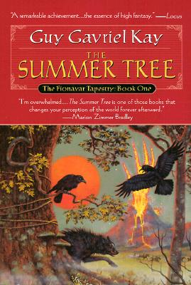 The Summer Tree (The Fionavar Tapestry, Book 1), Guy Gavriel Kay