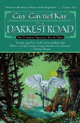 The Darkest Road (Fionavar Tapestry), Kay, Guy Gavriel