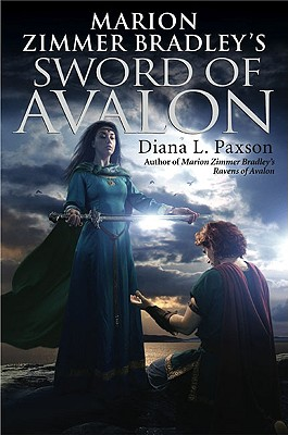 Marion Zimmer Bradley's Sword of Avalon, Paxson, Diana L.
