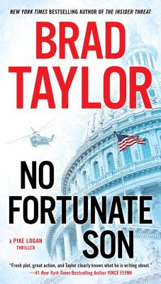 No Fortunate Son: A Pike Logan Thriller, Brad Taylor