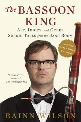 Image for Bassoon King: Art, Idiocy, and Other Sordid Tales from the Band Room