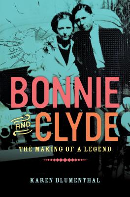 Image for Bonnie and Clyde: The Making of a Legend